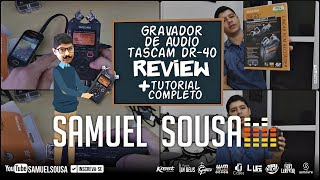 Tascam DR-40 Gravador de Áudio - Review + Tutorial Completo
