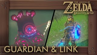 Guardian & Link: A Legendary Friendship is Born - Zelda Breath of the Wild
