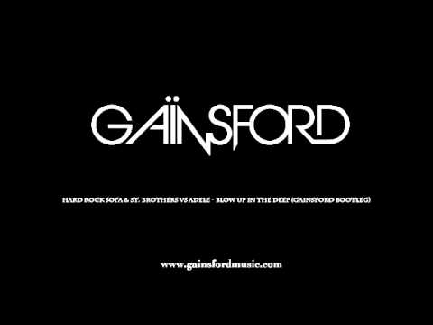 Hard Rock Sofa & St. Brothers vs Adele - Blow Up In The Deep (Gainsford Bootleg)