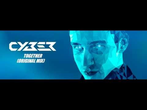 Cyber - Together (Original Mix)