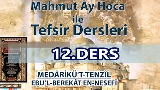Mahmut Ay Hoca ile Tefsir Dersleri-Nesefi Tefsiri (12.Ders/Bakara 19-21. Ayetler)