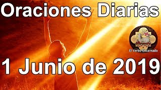 Oraciones diarias con amor Sábado 1 Junio 2019 Evangelio de hoy Oraciones milagrosas