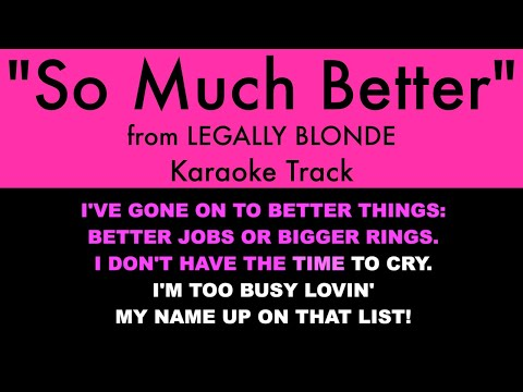 """""""So Much Better"""" From Legally Blonde - Karaoke Track With Lyrics On Screen"""