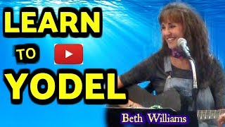 LEARN TO YODEL (Original)  FREE Yodel Lesson! (2020) Beth Williams teaches basic yodeling!