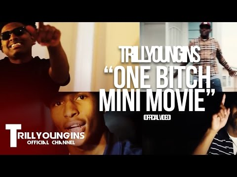 TRILL YOUNGINS - ONE BITCH / MINI MOVIE [@WETHEPARTYSEAN]