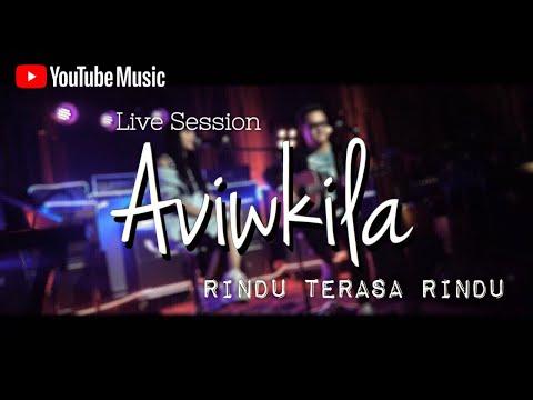 Aviwkila - Rindu Terasa Rindu #YoutubeMusicSessions