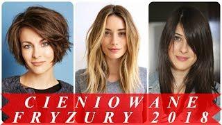 Modne fryzury damskie cieniowane 2018