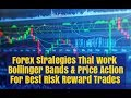 Forex Bollinger Bands & Price Action For Best Trade Entries