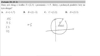 Matura maj 2017 zadanie 20 Dany jest okrąg o środku S=(2,3) i promieniu r=5. Który z podanych punktó