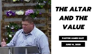 The Altar & The Value | VC Sunday Mornings | Pastor James East