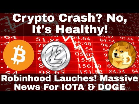 Crypto News | Crypto Crash? No, It's Healthy! Robinhood Launches! Massive News For IOTA & DOGE