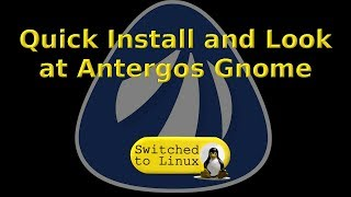 Antergos Gnome Install and Quick Look