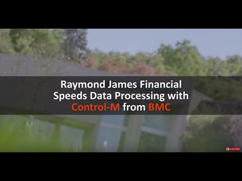 Control-M Customer Testimonial: Raymond James Financial Stays Competitive With BMC