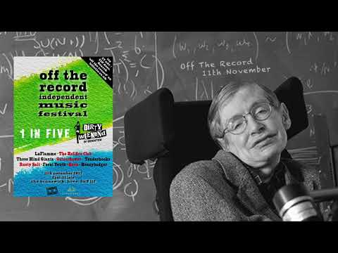2017 Festival Promo 2: Stephen Hawking | Off The Record Independent Music Festival