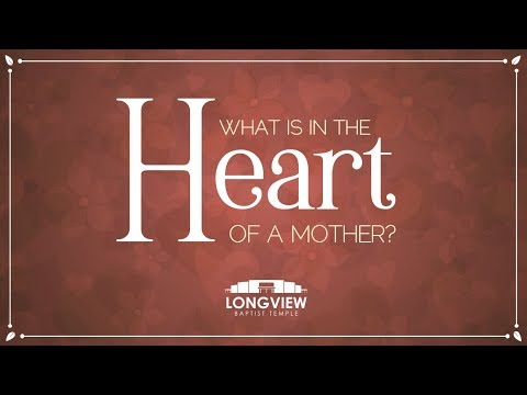 What Is In The Heart Of A Mother- Sunday Morning Service- 5/13/2018- Pastor Bob Gray II