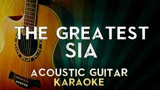 Sia - The Greatest | Acoustic Guitar Karaoke Instrumental Lyrics Cover Sing Along