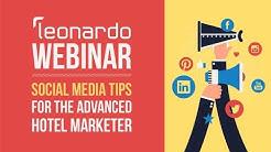 Webinar: Social Media Tips for the Advanced Hotel Marketer