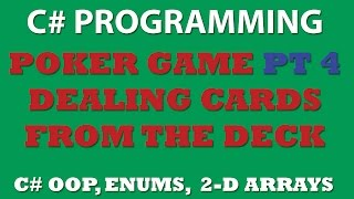 C# Poker Game Pt4: Creating DealCards class and dealing player