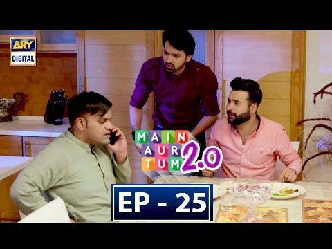 Main Aur Tum 2.0 - Episode 25 - 17th Feb 2018 - ARY Digital Drama