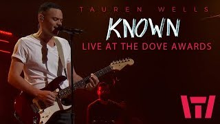 Tauren Wells - Known (Live at the 2018 Dove Awards)