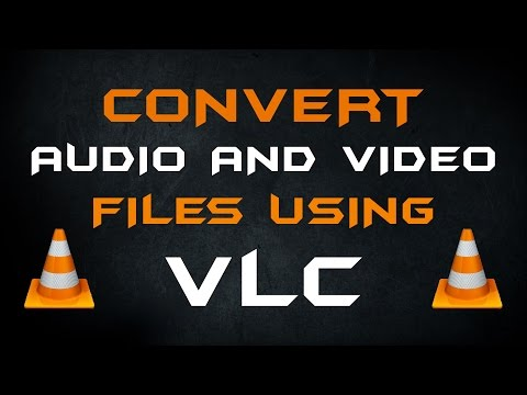 How to Convert Audio and Video Files using VLC Media Player