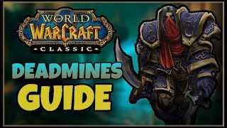 Classic WoW Deadmines Guide (All quests, bosses, and loot) | Classic WoW Dungeon Guides