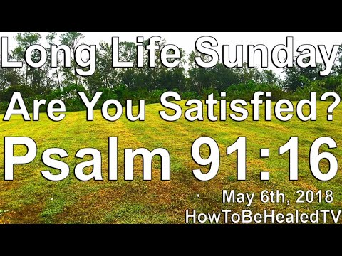 🔴 Are You Satisfied? | Psalm 91:16 | Long Life Sunday Devotional - HowToBeHealedTV