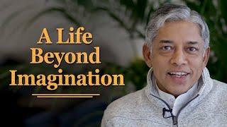 A Life Beyond Imagination