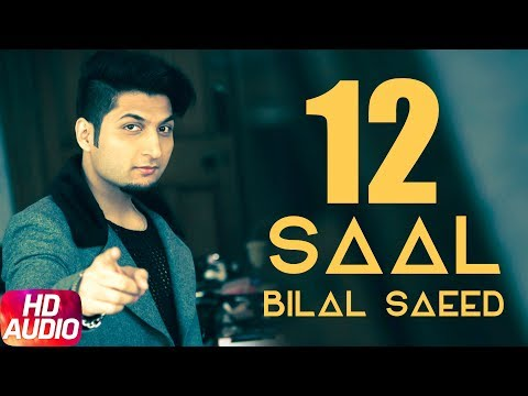 12 Saal (Full Audio Song) | Bilal Saeed |...