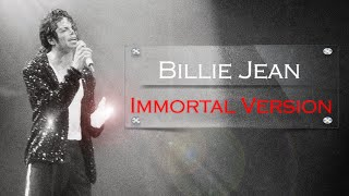 Michael Jackson   Billie Jean [Immortal Version]