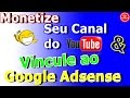 Como Monetizar seu Canal do Youtube & Vincular ao Google Adsense