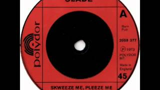 Slade - Skweeze Me, Pleeze Me (SINGLE EDIT)