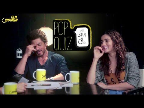 Shah Rukh Khan & Alia Bhatt Pop Quiz