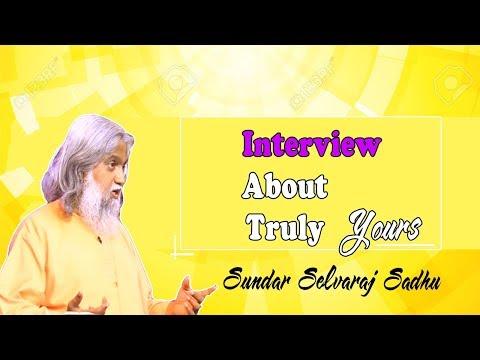 Sundar Selvaraj Sadhu November 12, 2017 ★ Interview About Truly Yours ★ Sundar Selvaraj Prophecy