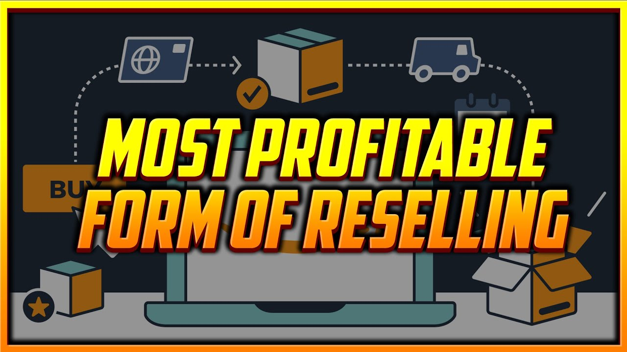 The Most Profitable Form of Reselling