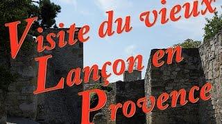 VISITE DU VIEUX LANCON EN PROVENCE