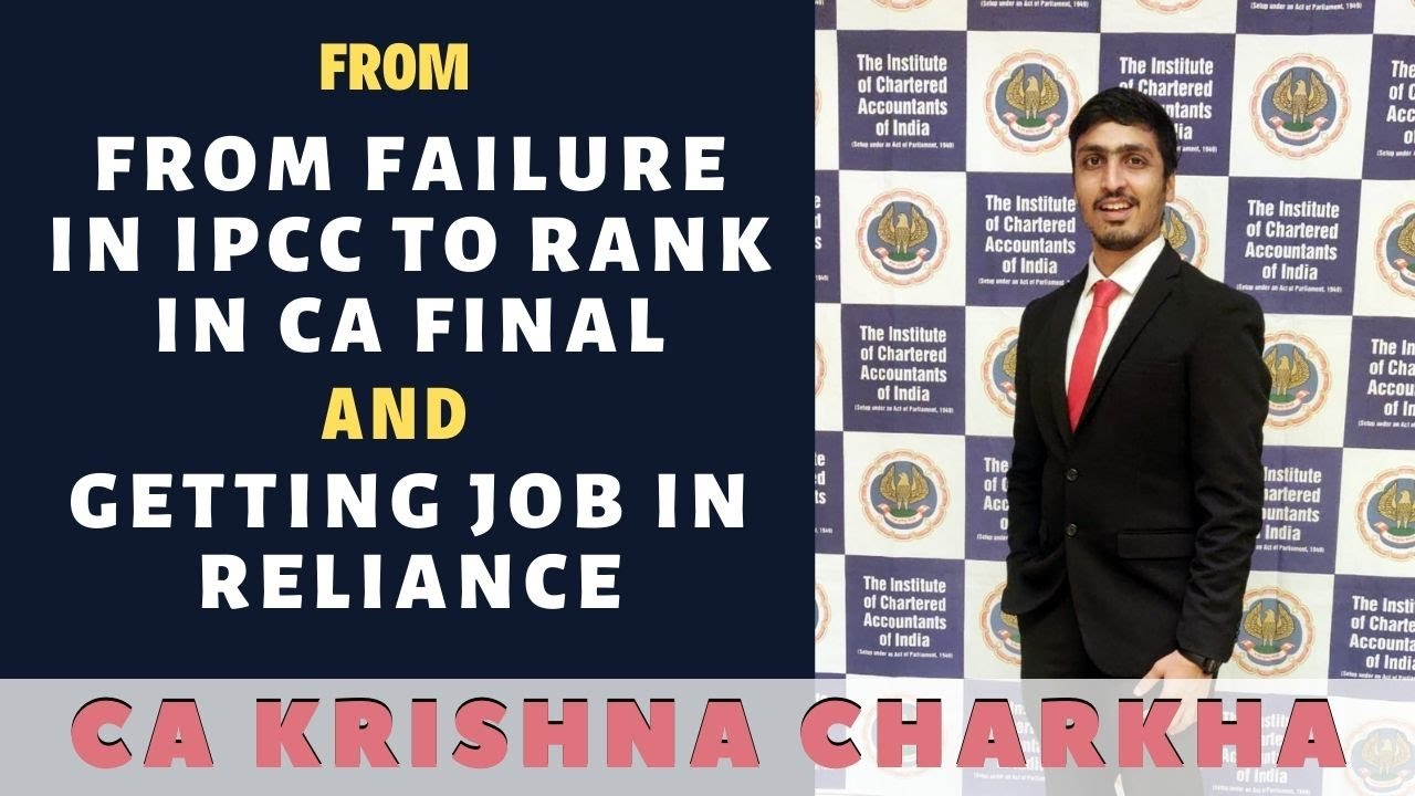 From Failure in IPCC to Rank in CA Final and Getting Job in Reliance   Ft. CA Krishna Charkha