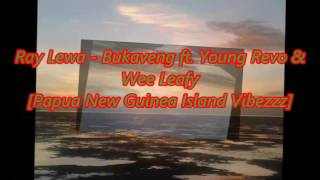 Ray Lewa - Bukaveng ft. Young Revo & Wee Leafy [Audio]