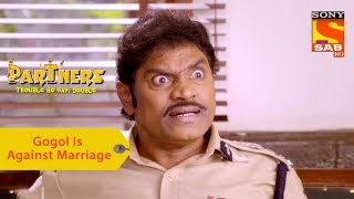 Your Favorite Character | Gogol Is Against Marriage | Partners Trouble Ho Gayi Double