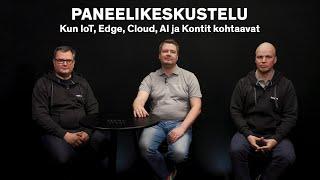Meet the Experts - Paneelikeskustelu: Kun IoT, Edge, Cloud, AI ja Kontit kohtaavat