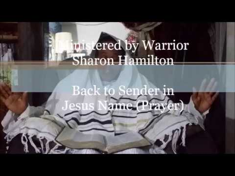 Prayer sending Back to The Sender In Jesus Name - Apostle Sharon Hamilton