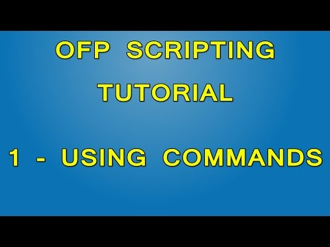 OFP Scripting Tutorial - Part 1 - Using Commands