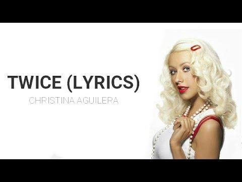 Christina Aguilera - Twice (Lyrics)