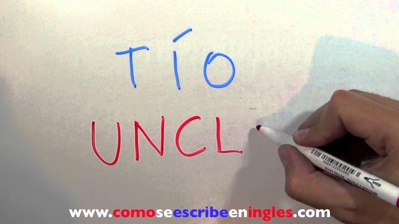 Como Se Escribe En Ingles Tio