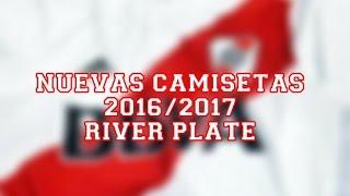 Las Nuevas Camisetas de River Plate 2016 - 2017