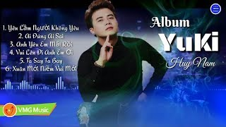 Album Yêu Lầm Người Không Yêu - YuKi Huy Nam - Nhạc Trẻ Mới Hay Nhất 2018