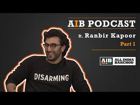AIB Podcast : feat. Ranbir Kapoor Part 01
