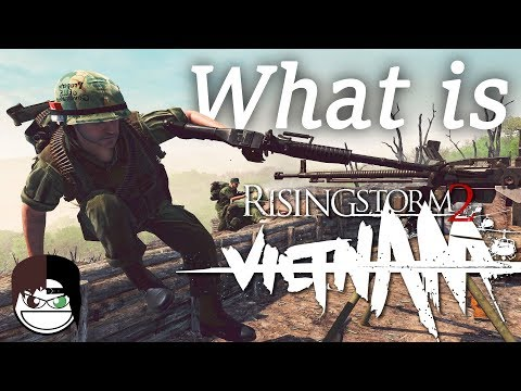 What is Rising Storm 2 Vietnam ?!?!?!?!?! 2018 Review - Should you buy it?