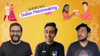 The Internet Said So | Ep 47 | Indian Matchmaking