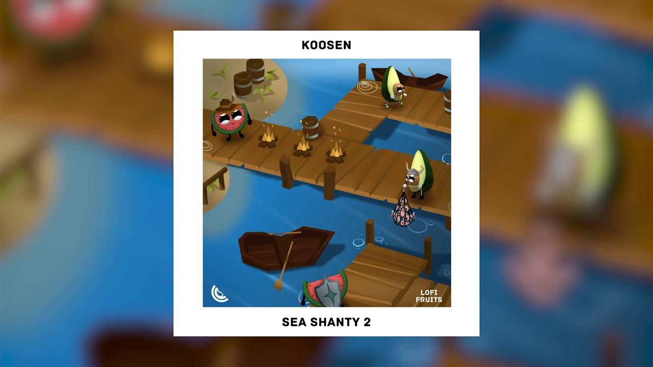 Koosen - Sea Shanty 2